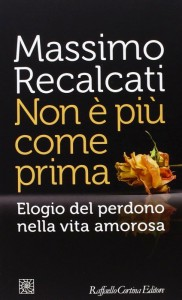 """""""Non è più come prima"""" di Massimo Recalcati"""