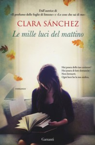 """""""Le mille luci del mattino"""", il più recente dei romanzi di Clara Sánchez tradotti in italiano"""
