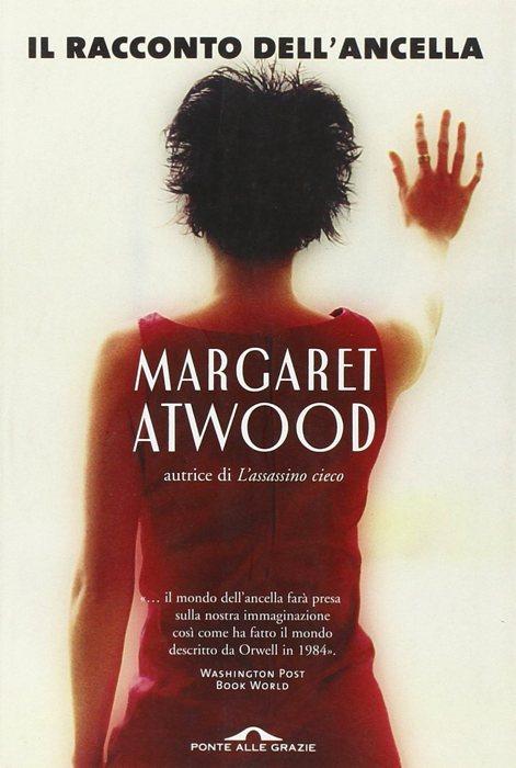 Il racconto dell'ancella, celebre storia di donne in un futuro distopico di Margaret Atwood