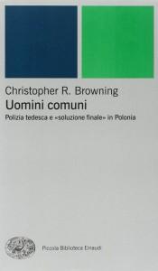 Uomini comuni di Christopher Browning