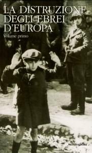 La monumentale opera di Raul Hilberg sugli ebrei europei