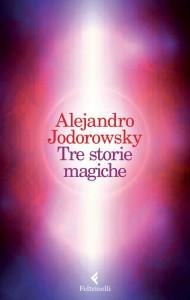 La raccolta di racconti di Jodorowsky edita da Feltrinelli