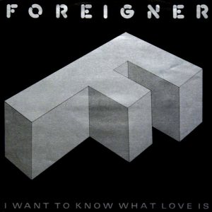 I Want to Know What Love Is, grande successo dei Foreigner