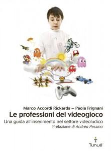 """""""Le professioni del videogioco"""", la miglior guida italiana al settore"""