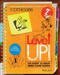 """""""Level Up!"""", un manuale di pratici consigli di Scott Rogers"""