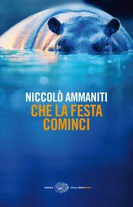 """""""Che la festa cominci"""" di Niccolò Ammaniti"""