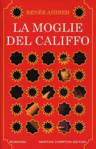 """""""La moglie del califfo"""", recente romanzo-rivelazione di Renée Ahdieh"""