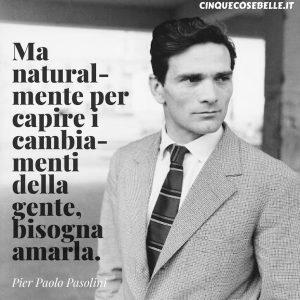 La citazione di Pier Paolo Pasolini