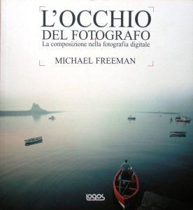 """""""L'occhio del fotografo"""" di Michael Freeman"""