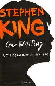 """""""On Writing"""" di Stephen King, celebre libro sulla scrittura e non solo"""