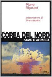 """""""Corea del Nord. Fame e atomica"""" di Pierre Rigoulot"""