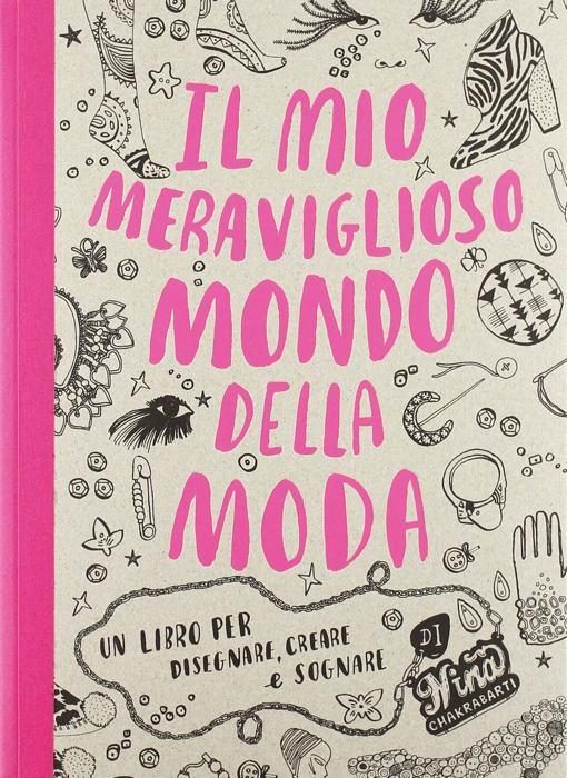 """Il mio meraviglioso mondo della moda, uno dei libri """"attivi"""" più interessanti per ragazze"""