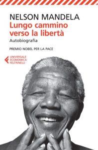 Quella di Nelson Mandela è una delle autobiografie più famose e belle