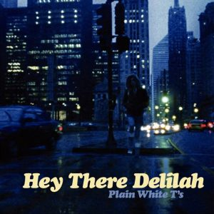 Hey There Delilah dei Plain White T's