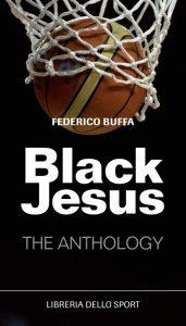 Black Jesus, raccolta di scritti sul basket firmata da Federico Buffa