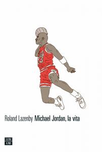 Michael Jordan - La vita, libro che ripercorre le gesta di una delle più grandi leggende del basket moderno