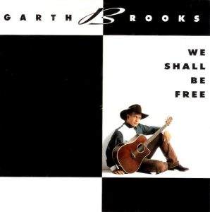 We Shall Be Free, bella canzone country sulla libertà di Garth Brooks