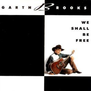 We Shall Be Free, bella canzone country sulla libertà di Garth Brooks
