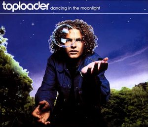 Dancing in the Moonlight, cover dei Toploader