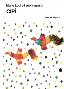 Cipì, scritto da Mario Lodi e dai suoi ragazzi delle scuole elementari