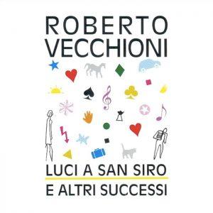 Una raccolta di successi di Roberto Vecchioni intitolata Luci a San Siro