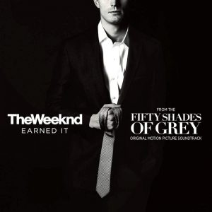 Earned It, canzone di The Weeknd inserita nella colonna sonora di Cinquanta sfumature di grigio