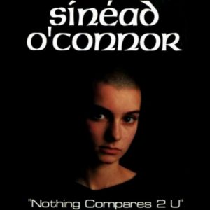 Nothing Compares 2 U eseguita da Sinéad O'Connor