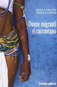 Donne migranti si raccontano, bel libro di Franca Longo e Angela Villani
