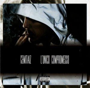 L'unico compromesso, il primo disco ufficiale di Gemitaiz
