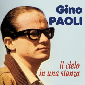 Il cielo in una stanza, la prima tra le canzoni di Gino Paoli famose