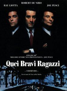 Quei bravi ragazzi, di Martin Scorsese