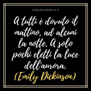 La frase di buonanotte di Emily Dickinson