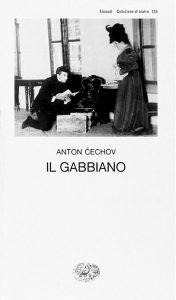 Il gabbiano di Anton Čechov, che contiene vari interessanti monologhi teatrali