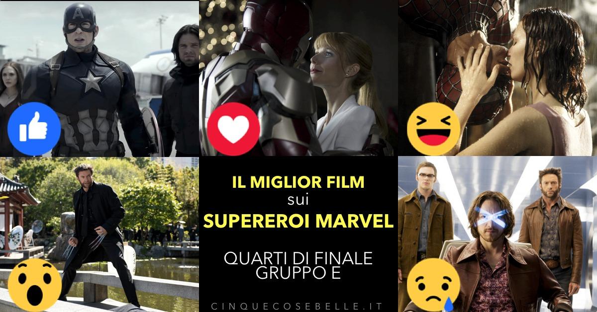 Il gruppo E dei quarti di finale sui migliori film sui supereroi Marvel