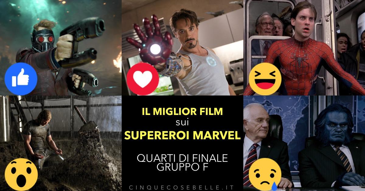 Il gruppo F dei quarti di finale sui migliori film sui supereroi Marvel