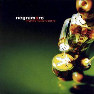 Mentre tutto scorre, album pieno di belle canzoni dei Negramaro