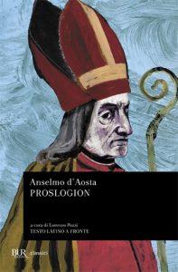 Il Proslogion, libro in cui Anselmo d'Aosta espose la sua prova a priori per dimostrare l'esistenza di Dio