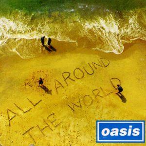 All Around the World degli Oasis