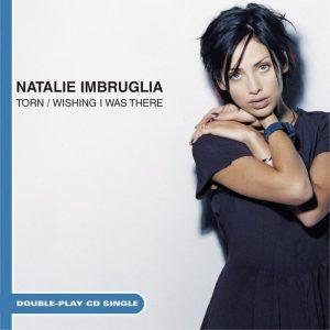 Natalie Imbruglia e la sua Torn