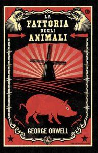 La fattoria degli animali di George Orwell, uno dei classici da leggere assolutamente una volta nella vita