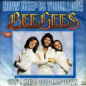 How Deep Is Your Love dei Bee Gees