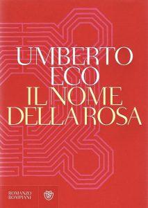 Il nome della rosa, uno dei più famosi romanzi storici di sempre, firmato da Umberto Eco