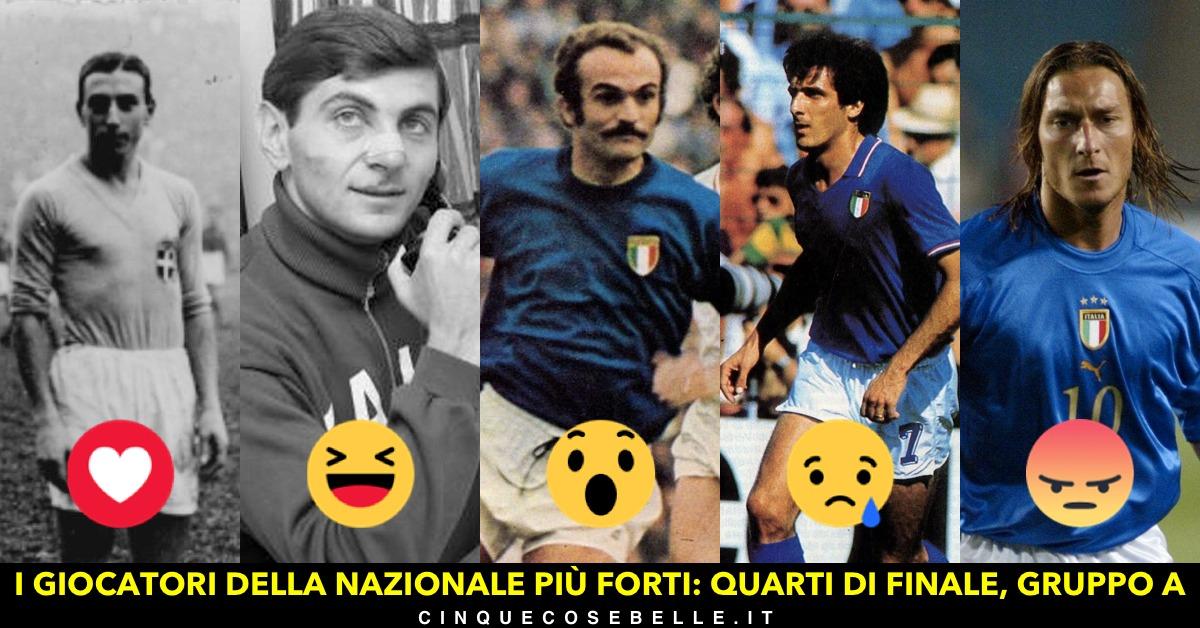 Il primo gruppo del nostro sondaggio sui migliori giocatori della nazionale italiana