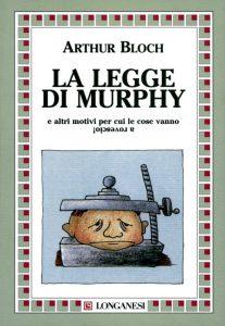 La legge di Murphy, libro celeberrimo e molto divertente firmato da Arthur Bloch