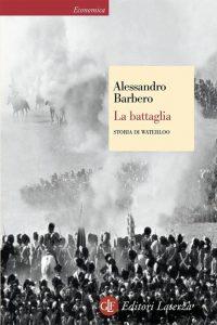 La battaglia, il saggio di Alessandro Barbero dedicato a Waterloo