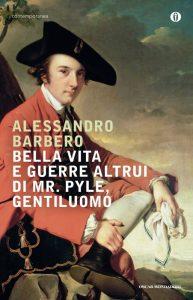 Bella vita e guerre altrui di mr. Pyle, gentiluomo, il romanzo che ha fatto conoscere Alessandro Barbero al grande pubblico