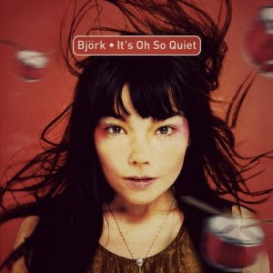 Björk e la sua It's Oh So Quiet