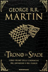 Il primo volume delle Cronache del ghiaccio e del fuoco di George R.R. Martin