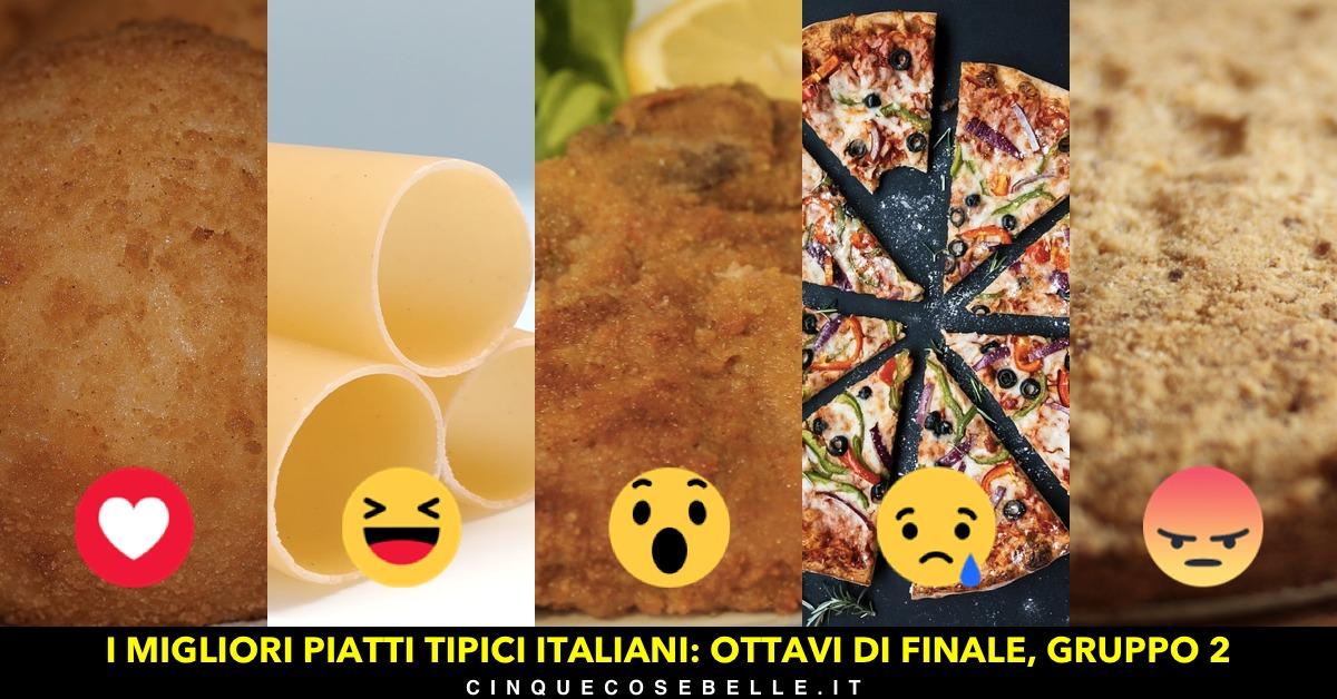 Piatti tipici italiani: il secondo gruppo degli ottavi di finale