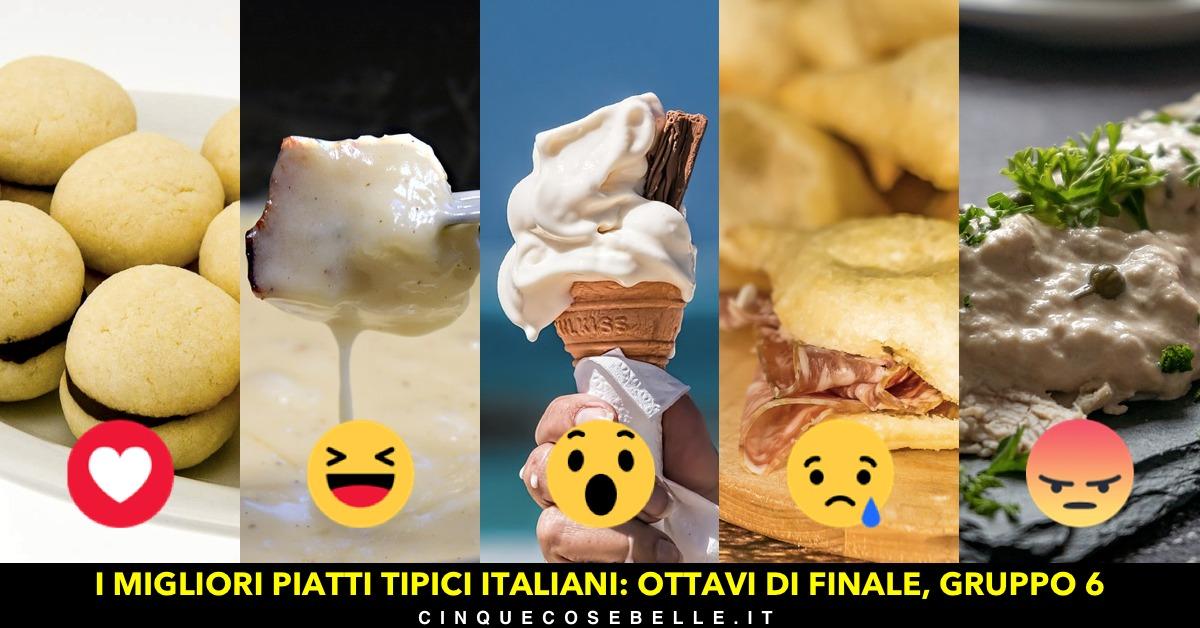 Piatti tipici italiani: il sesto gruppo degli ottavi di finale